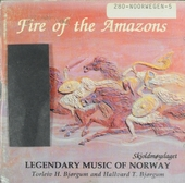 Fire of the Amazons : Legendary music of Norway