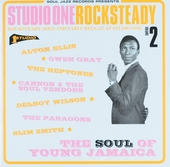 Studio One rocksteady : rocksteady, soul and early reggae at Studio One. Vol. 2, the soul of young Jamaica