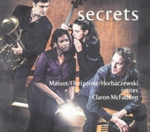 Secrets : Massot/Florizoone/Horbaczewski invites Claron McFadden : a musical journey based on and inspired by real ...