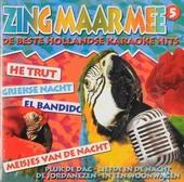 Zing maar mee : De beste Hollandse karaoke hits. vol.5
