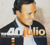 Top 40 Julio Iglesias : his ultimate Top 40 collection