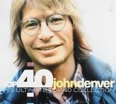 Top 40 John Denver : his ultimate Top 40 collection