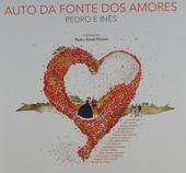 Auto da fonte dos amores : Pedro e Inês