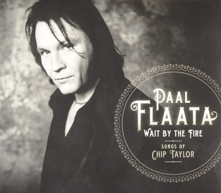Wait by the fire : Songs of Chip Taylor