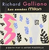 Les années Milan : d'Édith Piaf à Astor Piazolla