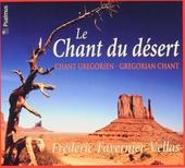 Le chant du désert : Chant gregorien
