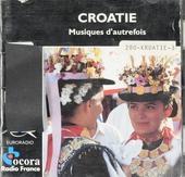 Croatie : Musiques d'autrefois