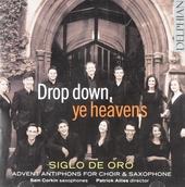 Drop down, ye heavens