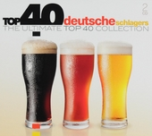 Top 40 Deutsche Schlagers : the ultimate Top 40 collection