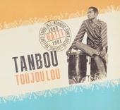 Tanbou toujou lou : meringue, kompa kreyol, vodou jazz & electric folklore from Haïti 1960 - 1981