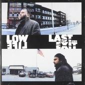 Low life ; Last exit