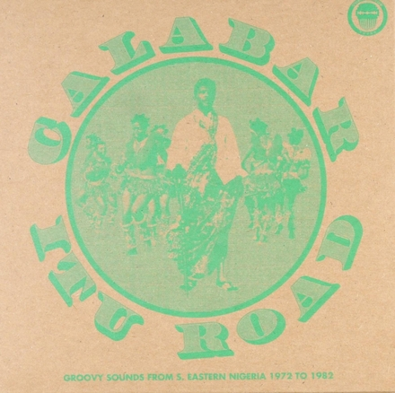 Calabar-Itu road : Groovy sounds from south eastern Nigeria 1972-1982