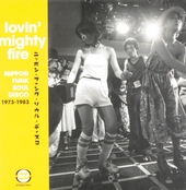Lovin' mighty fire : Nippon funk soul disco 1973-1983