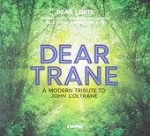 Dear Trane : A modern tribute to John Coltrane