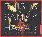 This is Sammy Hagar : When the party started. vol.1