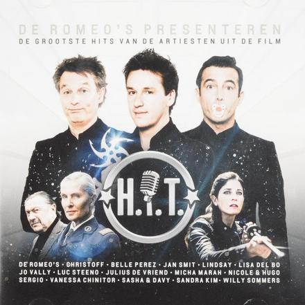 H.I.T. : de Romeo's presenteren de grootste hits van de artiesten uit de film