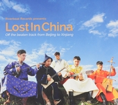 Lost in China : off the beaten track from Beijing to Xinjiang