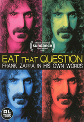 Eat that question : Frank Zappa in his own words