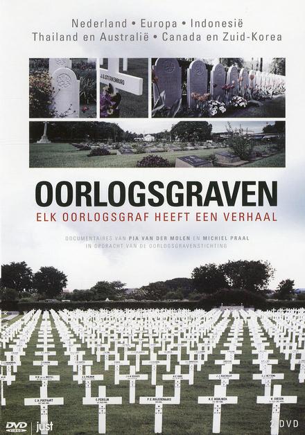 Oorlogsgraven : elk oorlogsgraf heeft een verhaal