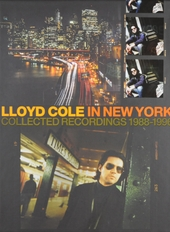 Lloyd Cole in New York : collected recordings 1988-1996