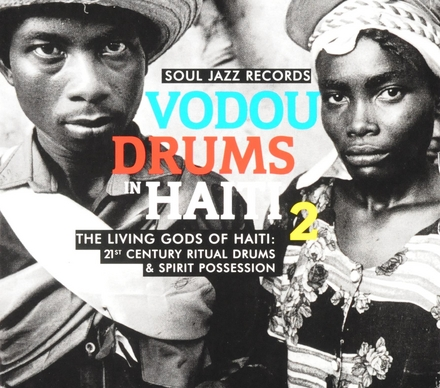 Vodou drums in Haiti 2 : the living gods of Haiti : 21st century ritual drums & spirit possession