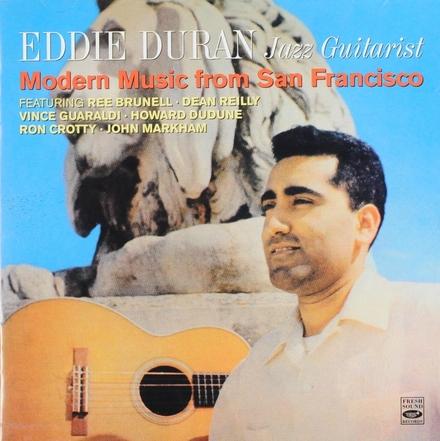 Eddie Duran jazz guitarist : modern music from San Francisco
