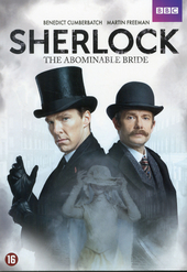 Sherlock : the abominable bride / created by Mark Gatiss and Steven Moffat