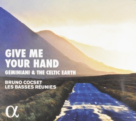 Give me your hand : Geminiani & the Celtic earth