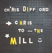 Chris to the mill