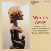 Worlds away : chants, songs, rituals & instrumentals from 33 countries & island communities