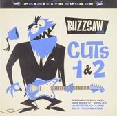 Buzzsaw cuts 1 & 2