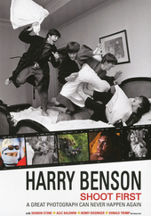 Harry Benson : shoot first : a great photograph can never happen again