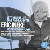 Let there be life, love and laughter : Eric Ineke meets the tenor players