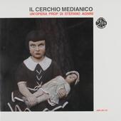 Il cerchio medianico : Un'opera prop di Stefano Agnini