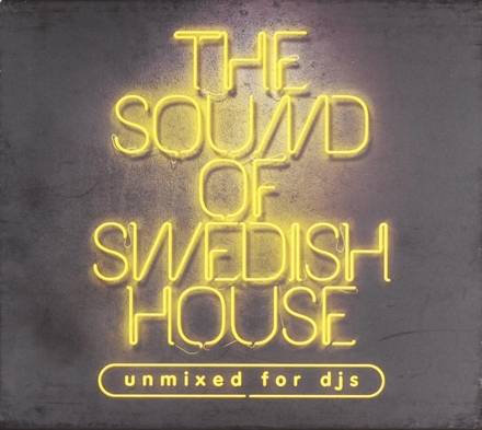 The sound of Swedish house : Unmixed for djs