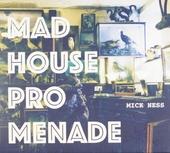 Mad house promenade