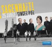 Sagenhaft! : 25 Jahre Singer Pur