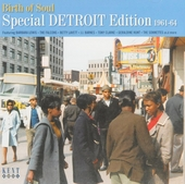 Birth of soul : special Detroit edition 1961-64