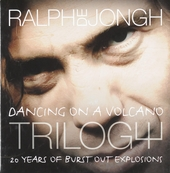 Trilogy : Dancing on a volcano - 20 years of burst out explosions