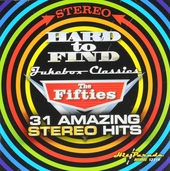 Hard to find jukebox classics : The fifties - 31 amazing stereo hits