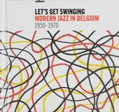 Let's get swinging : modern jazz in Belgium 1950-1970