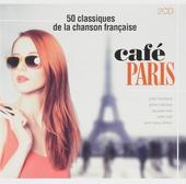 Café Paris : 50 classiques de la chanson française