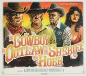 De cowboy, de outlaw, de sheriff en de hoer