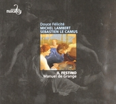 Douce felicité : airs de Michel Lambert et Sébastien le Camus