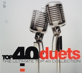Top 40 duets : the ultimate top 40 collection