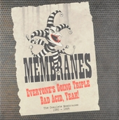 Everone's going triple bad acid, yeah! : The complete Membranes 1980-1983