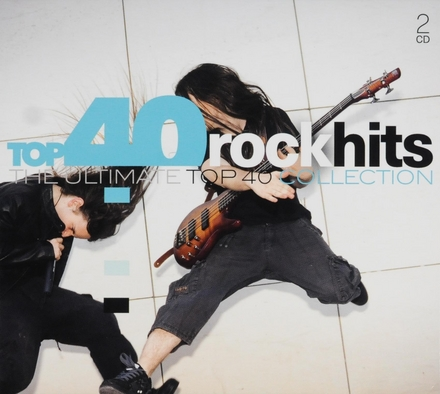 Top 40 rock hits : the ultimate top 40 collection