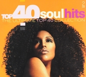 Top 40 soul hits : The ultimate top 40 collection