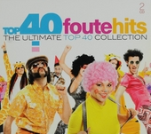 Top 40 foute hits : the ultimate top 40 collection