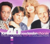 Top 40 New London Chorale : Their ultimate top 40 collection